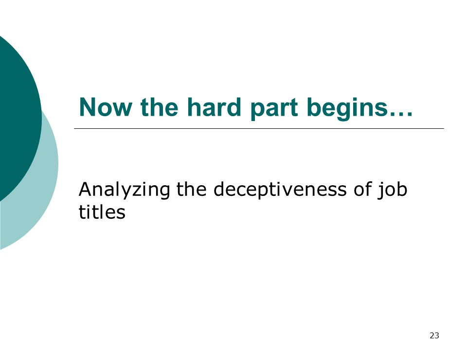23 Now the hard part begins… Analyzing the deceptiveness of job titles