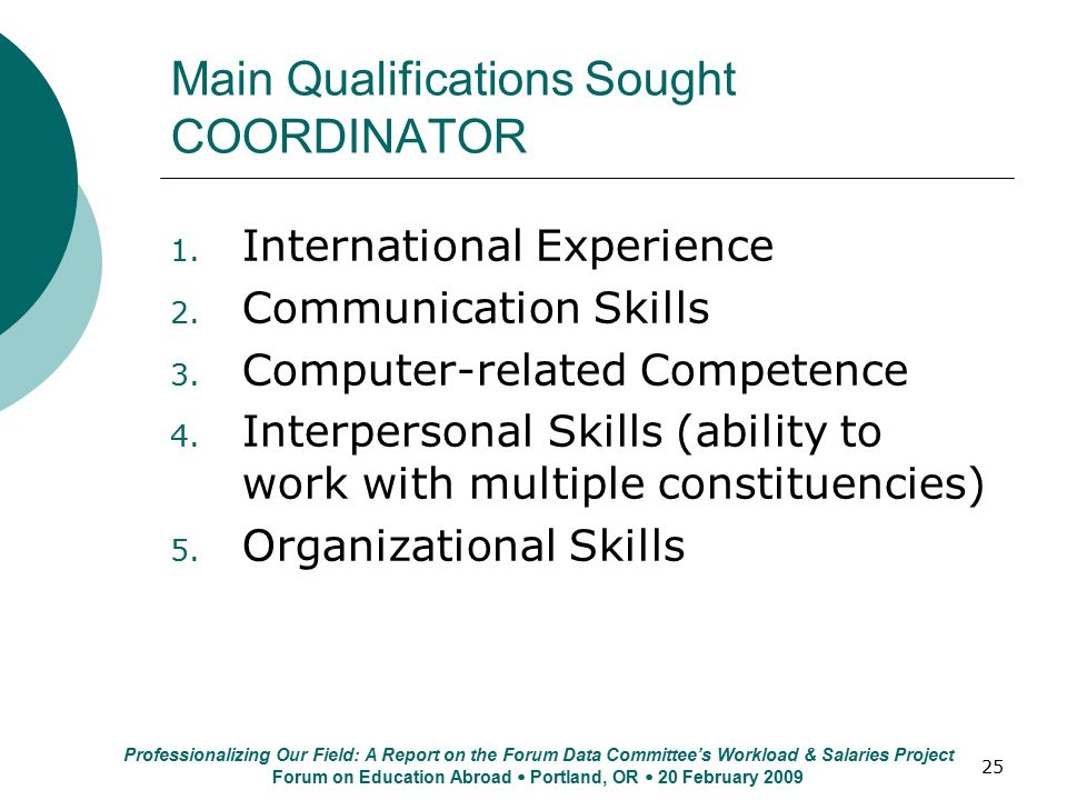 25 Main Qualifications Sought COORDINATOR 1. International Experience 2.