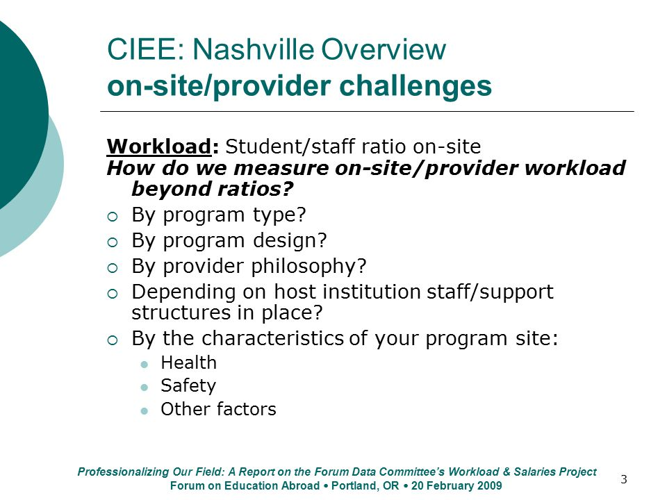 3 CIEE: Nashville Overview on-site/provider challenges Workload: Student/staff ratio on-site How do we measure on-site/provider workload beyond ratios.