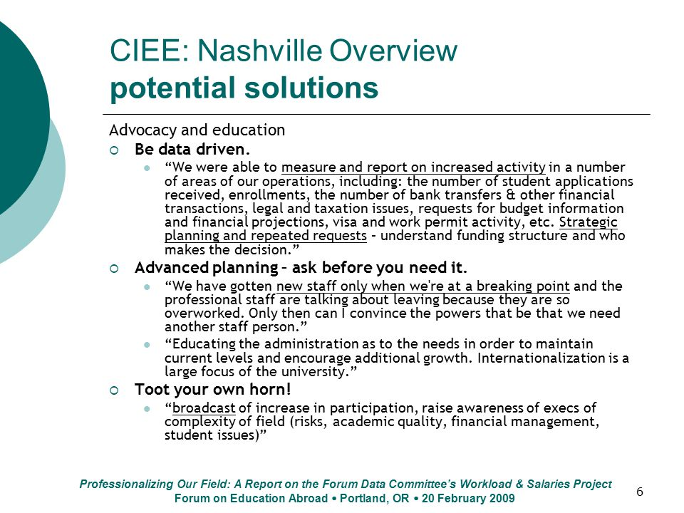 "6 CIEE: Nashville Overview potential solutions Advocacy and education  Be data driven. ""We were able to measure and report on increased activity in a"