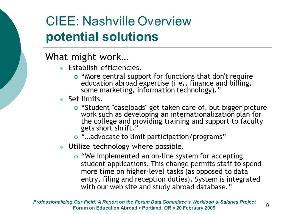 "8 CIEE: Nashville Overview potential solutions What might work… Establish efficiencies.  ""More central support for functions that don't require educa"