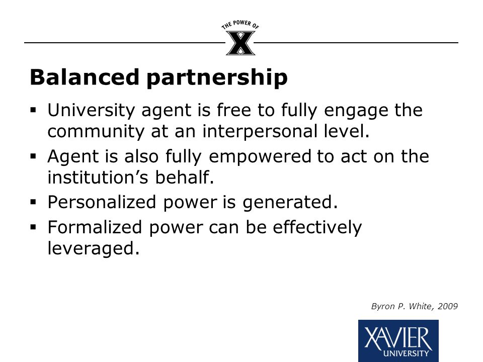Balanced partnership  University agent is free to fully engage the community at an interpersonal level.
