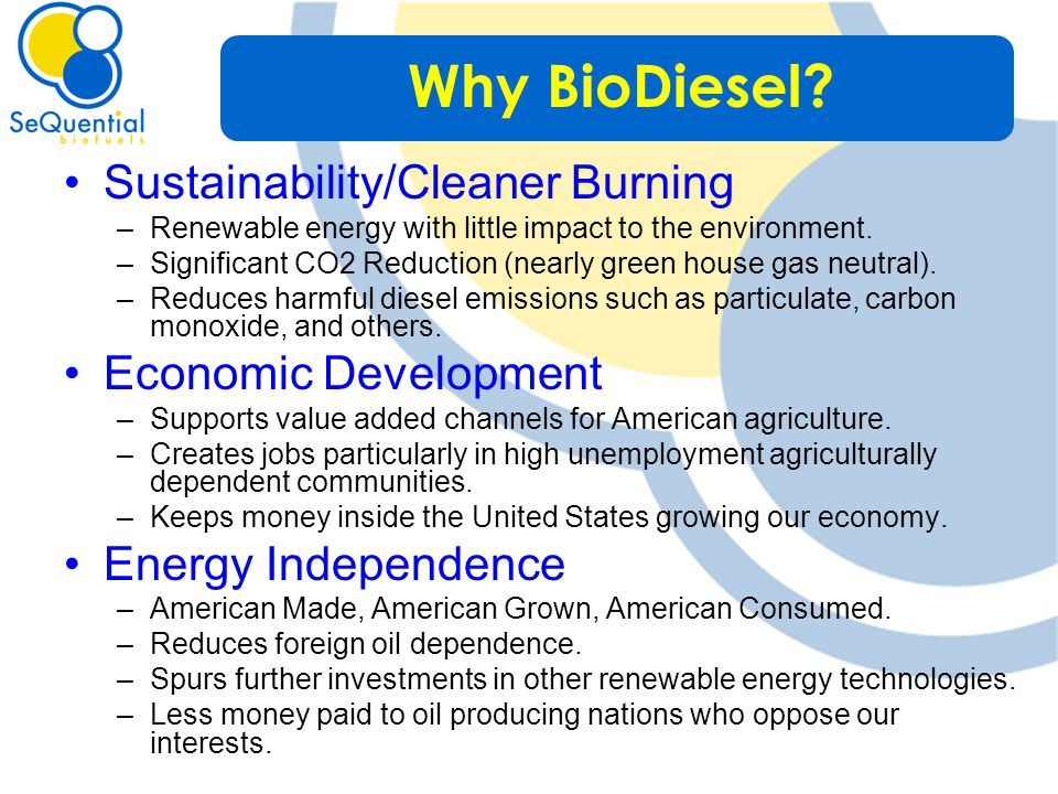 Sustainability/Cleaner Burning –Renewable energy with little impact to the environment.