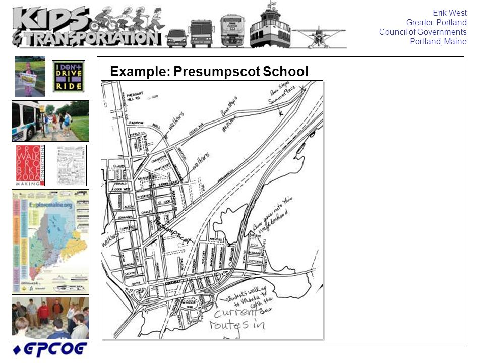 Erik West Greater Portland Council of Governments Portland, Maine Example: Presumpscot School