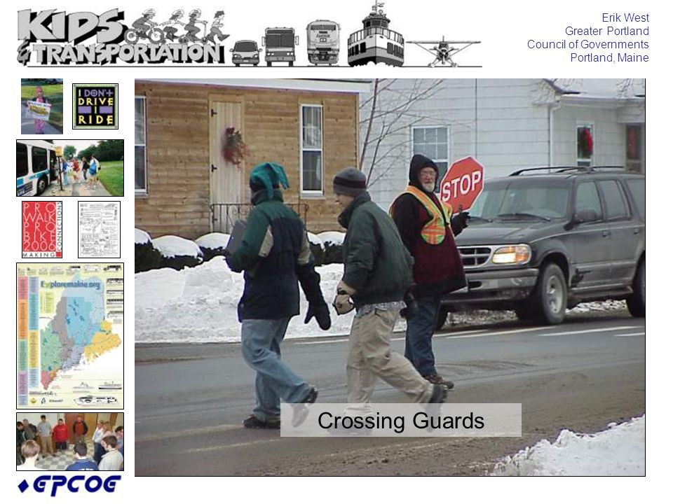 Erik West Greater Portland Council of Governments Portland, Maine Crossing Guards