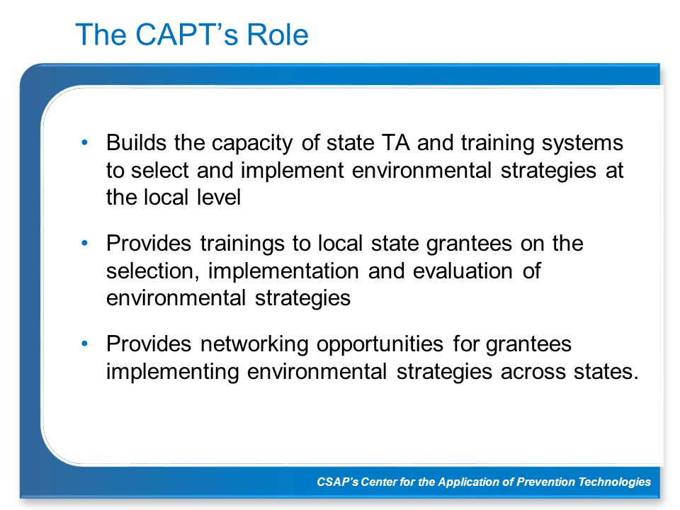 CSAP's Center for the Application of Prevention Technologies What is Getting To Outcomes (GTO).