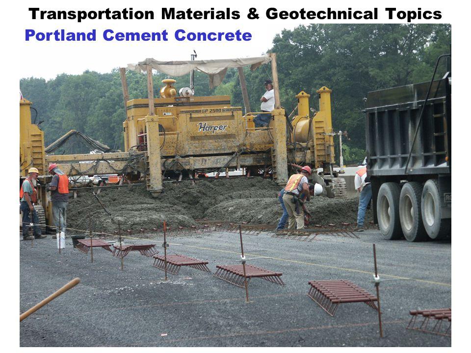 Transportation Materials & Geotechnical Topics Portland Cement Concrete