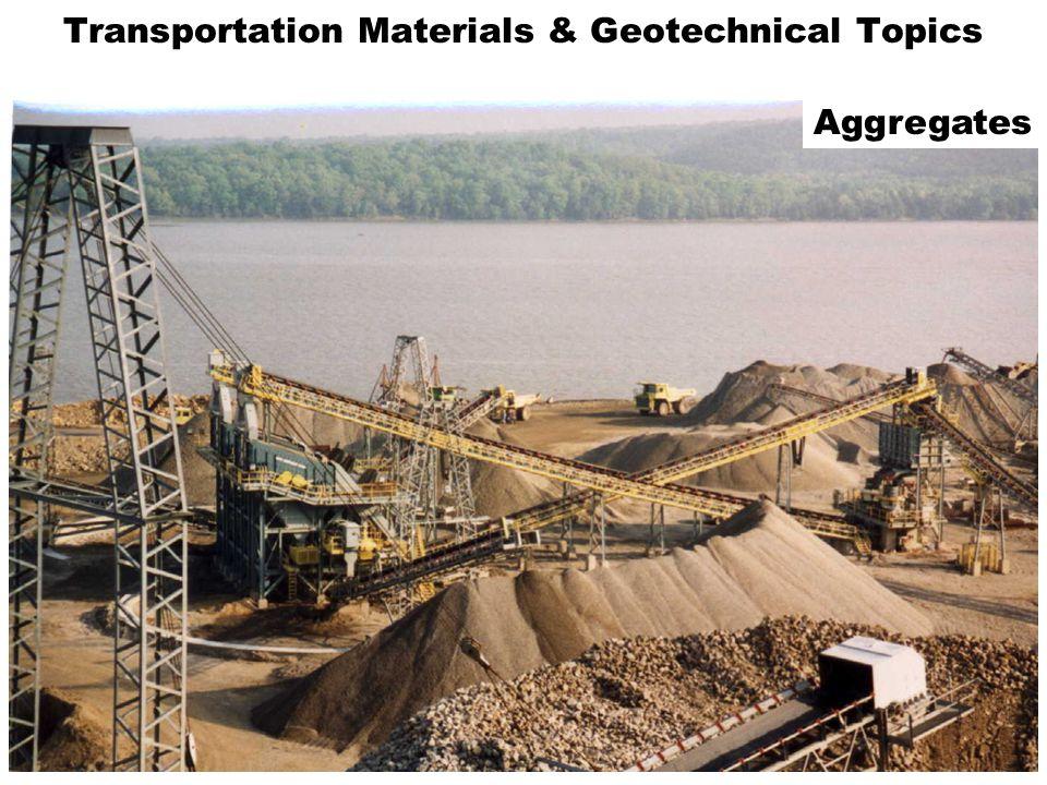 Transportation Materials & Geotechnical Topics Aggregates