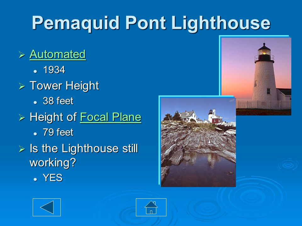 Pemaquid Point Lighthouse  Built in 1827 at the cost of $2,800  Re-built in 1835 with double walls  Keeper's Quarters were not built until 1857