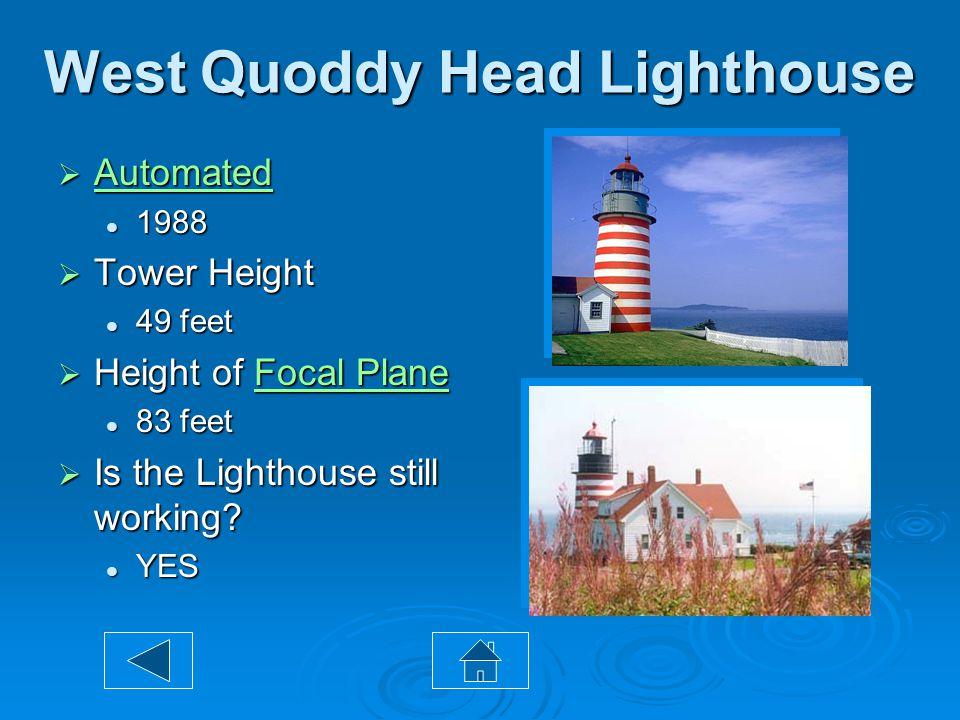 West Quoddy Head Lighthouse  Farthest point east that can be driven to in the U.S.