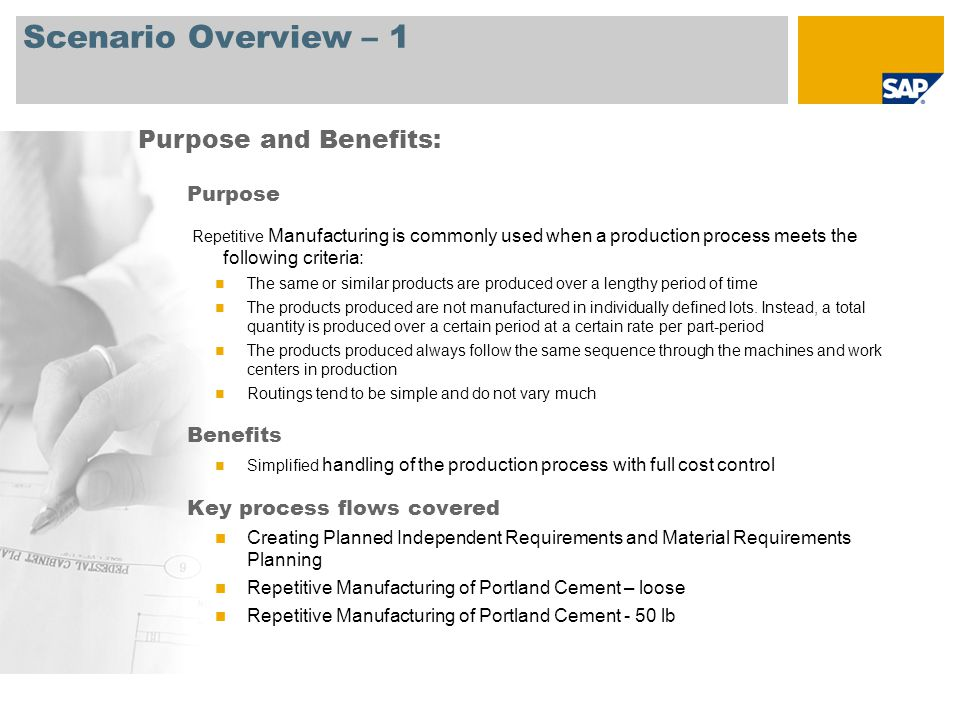 Scenario Overview – 1 Purpose Repetitive Manufacturing is commonly used when a production process meets the following criteria: The same or similar pr
