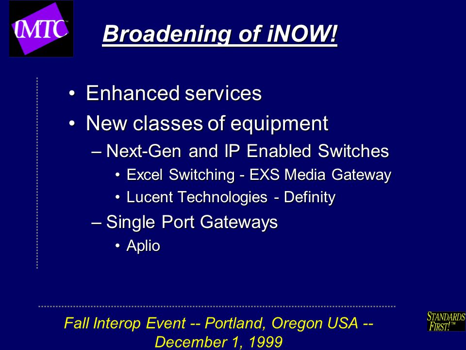 Fall Interop Event -- Portland, Oregon USA -- December 1, 1999 Broadening of iNOW.