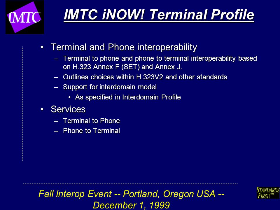 Fall Interop Event -- Portland, Oregon USA -- December 1, 1999 IMTC iNOW.