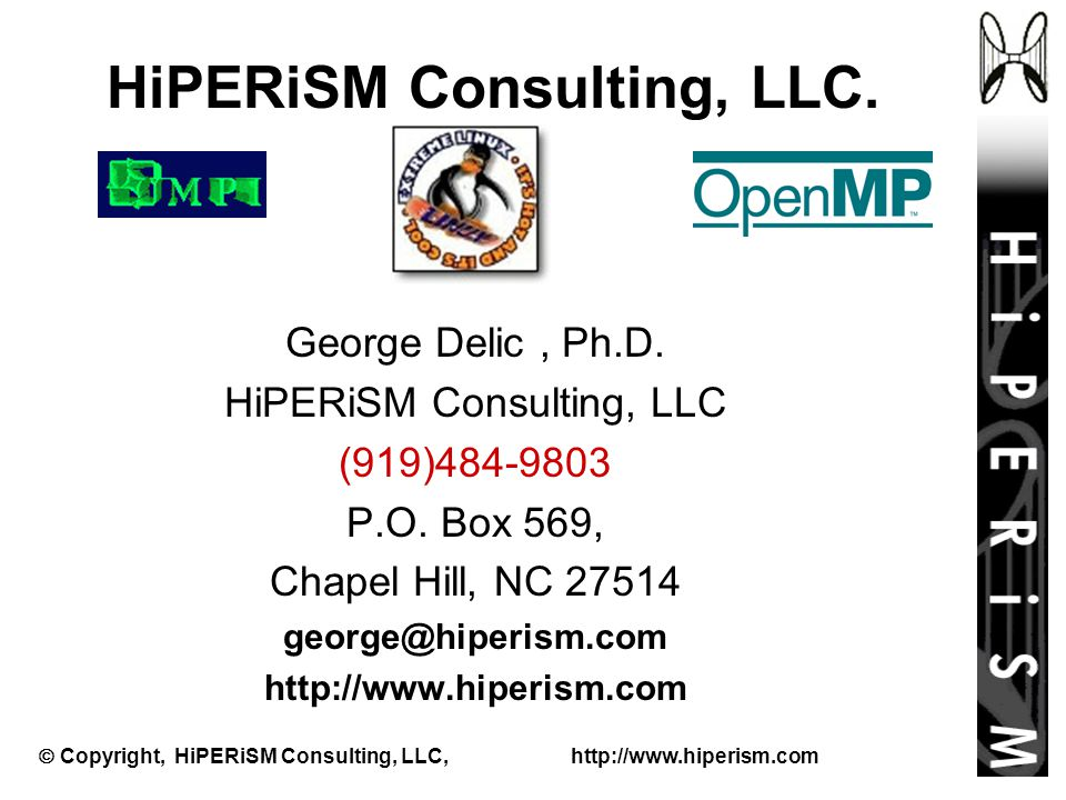  Copyright, HiPERiSM Consulting, LLC, http://www.hiperism.com George Delic, Ph.D.