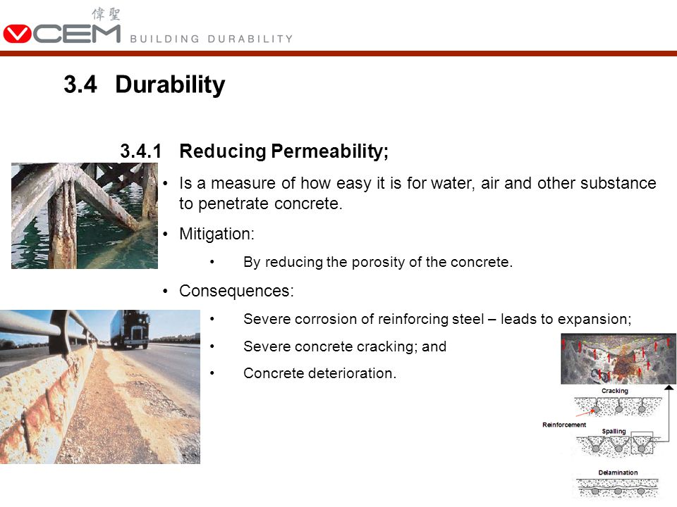 3.4Durability 3.4.1Reducing Permeability; Is a measure of how easy it is for water, air and other substance to penetrate concrete.