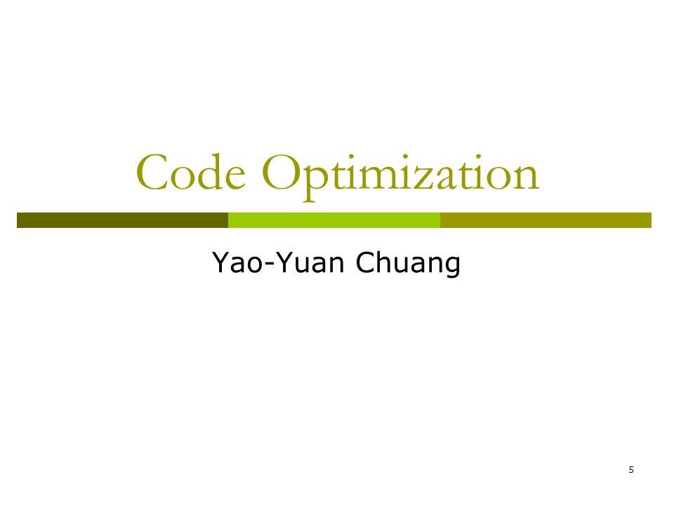 5 Code Optimization Yao-Yuan Chuang
