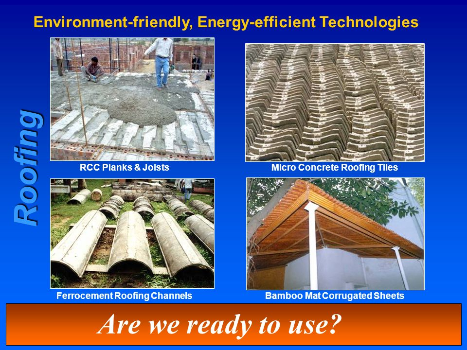 Environment-friendly, Energy-efficient Technologies Are we ready to use.