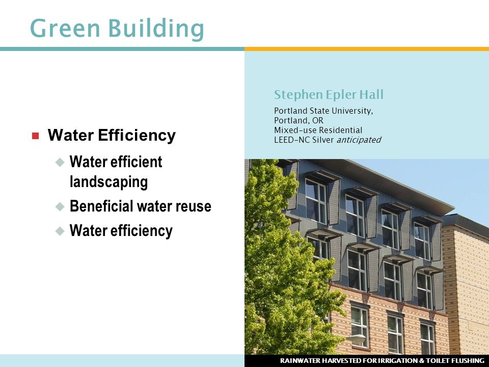 Green Building  Water Efficiency  Water efficient landscaping  Beneficial water reuse  Water efficiency Stephen Epler Hall Portland State Universi