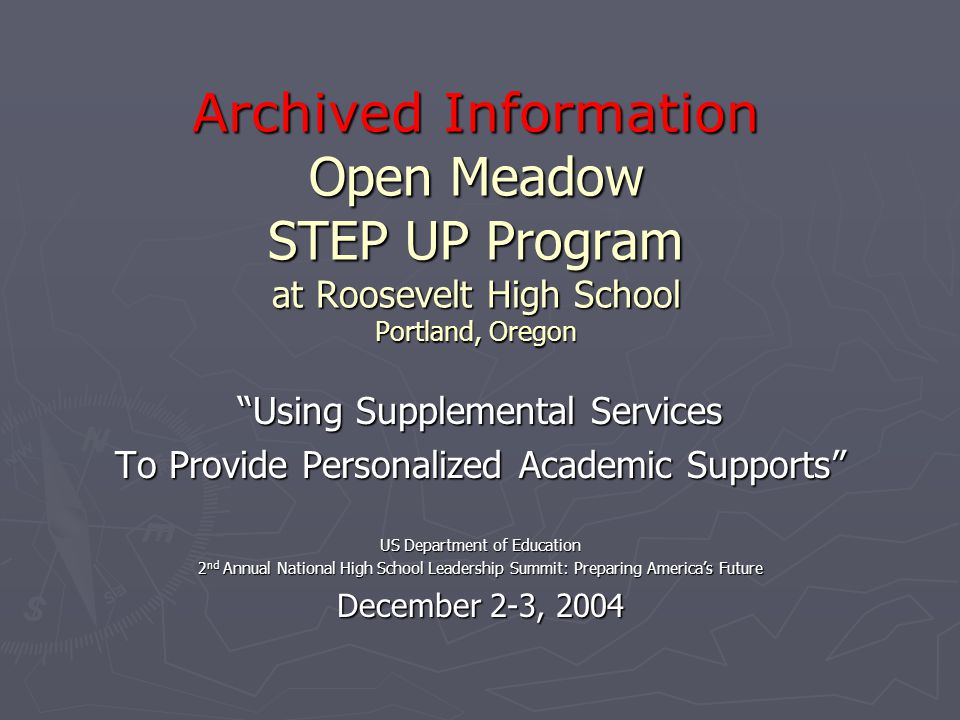Presentation Outline Objective: Describe implementation of NCLB by Open Meadow (non-profit alternative education and workforce development provider) in partnership with Roosevelt High School (RHS), a Failing comprehensive public school.