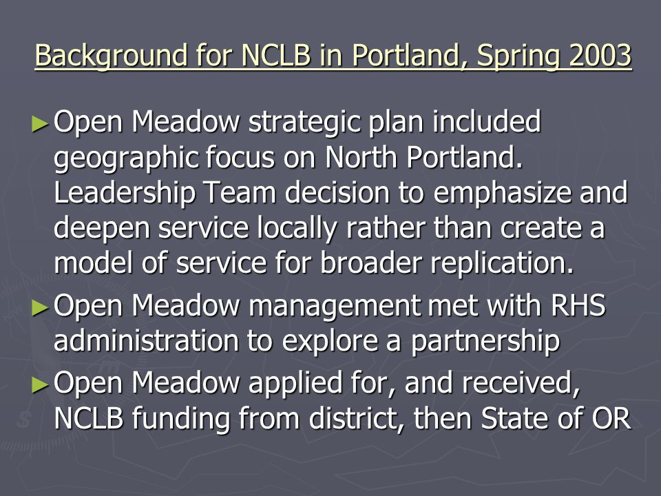 ► Open Meadow strategic plan included geographic focus on North Portland.