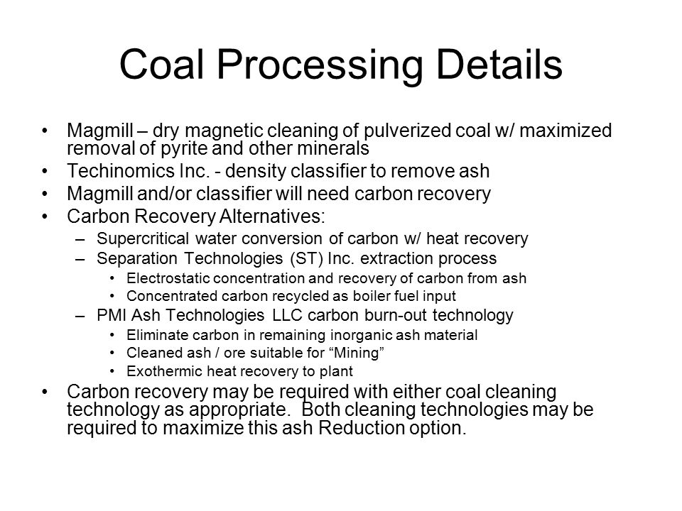 Coal Processing Details Magmill – dry magnetic cleaning of pulverized coal w/ maximized removal of pyrite and other minerals Techinomics Inc. - densit
