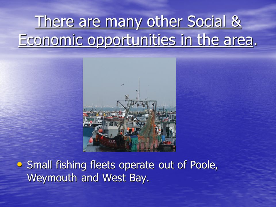 There are many other Social & Economic opportunities in the area.