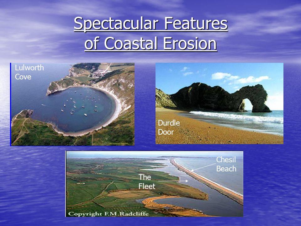 Spectacular Features of Coastal Erosion Lulworth Cove Durdle Door The Fleet Chesil Beach
