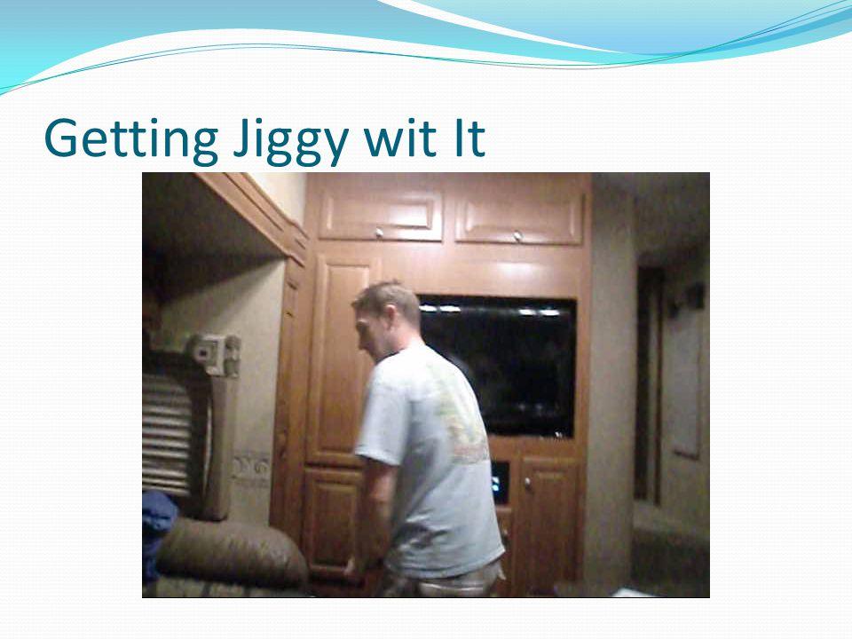 Getting Jiggy wit It