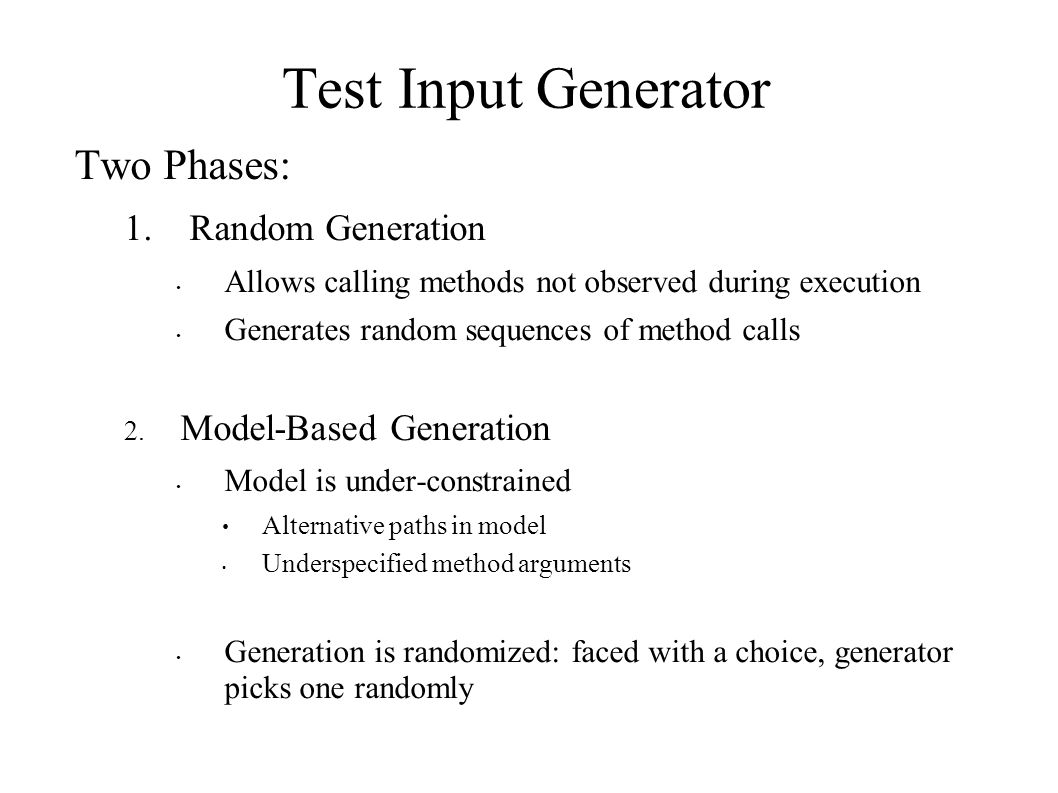 Test Input Generator Two Phases: 1.