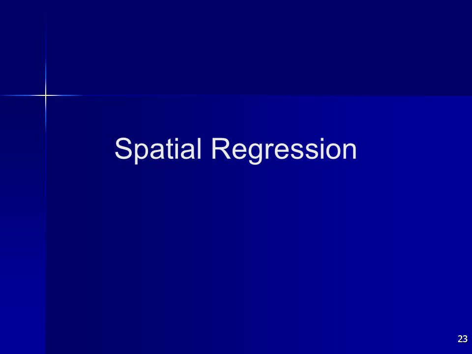 23 Spatial Regression