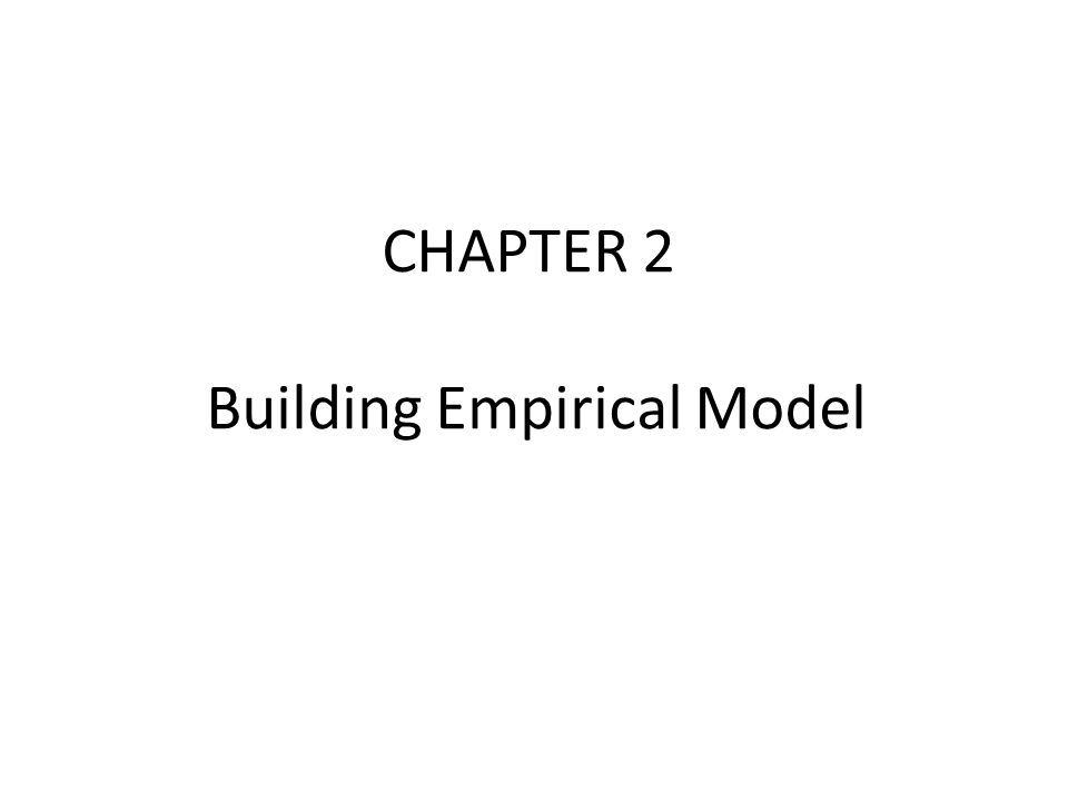 CHAPTER 2 Building Empirical Model