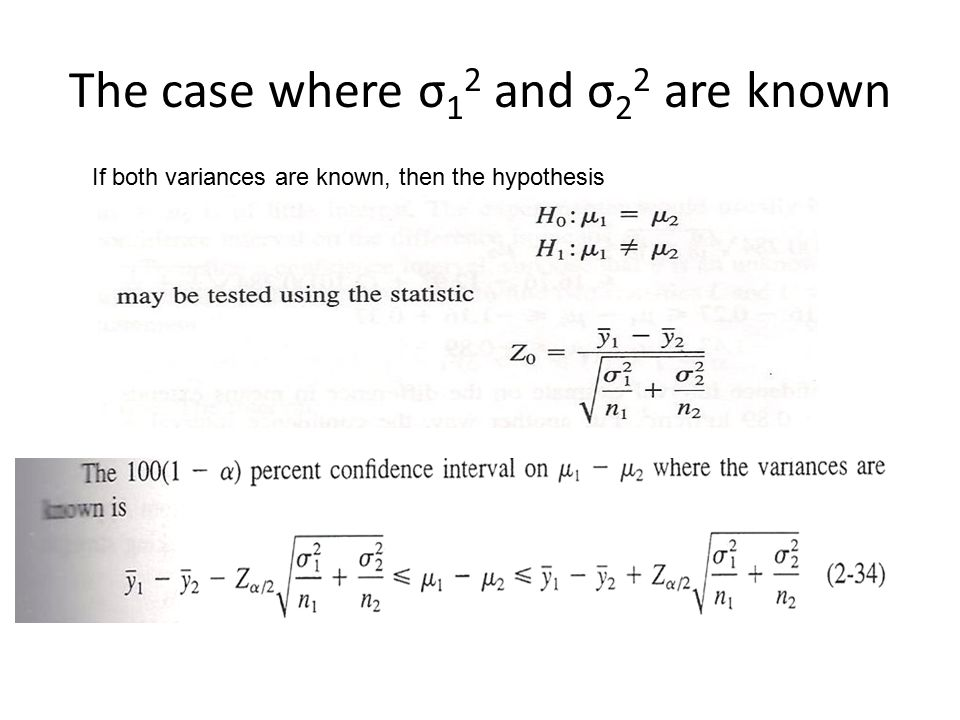 The case where σ 1 2 and σ 2 2 are known If both variances are known, then the hypothesis