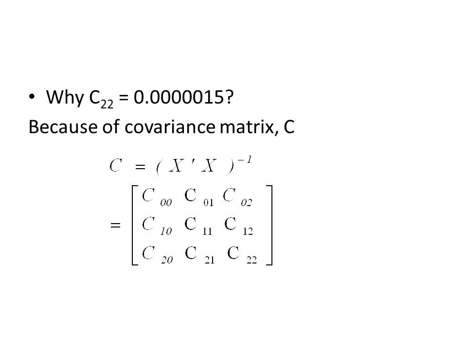 Why C 22 = 0.0000015? Because of covariance matrix, C