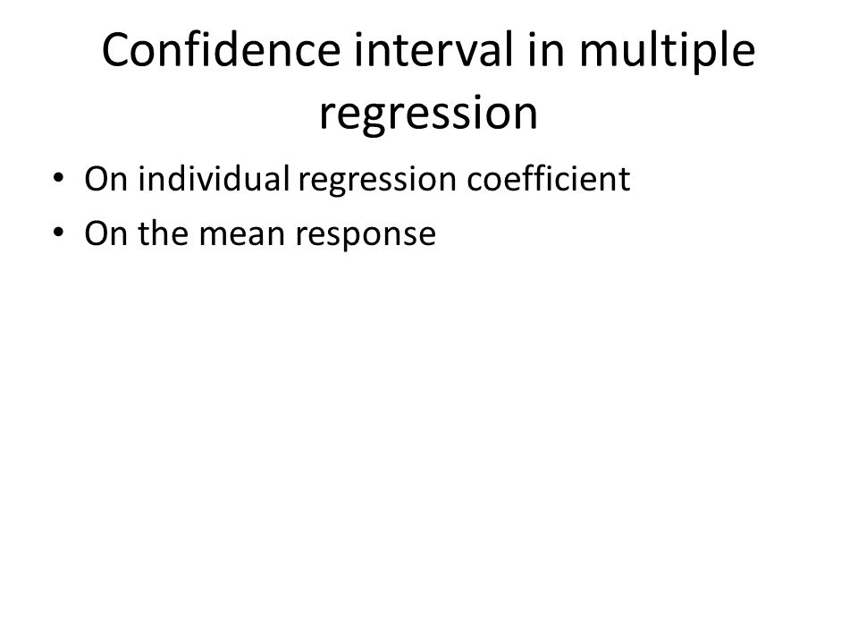Confidence interval in multiple regression On individual regression coefficient On the mean response
