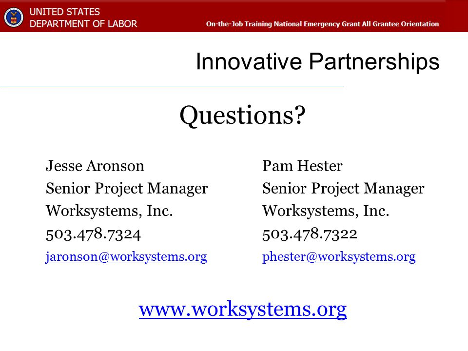 Innovative Partnerships Questions? Jesse AronsonPam HesterSenior Project ManagerWorksystems, Inc. 503.478.7324503.478.7322 jaronson@worksystems.orgphe