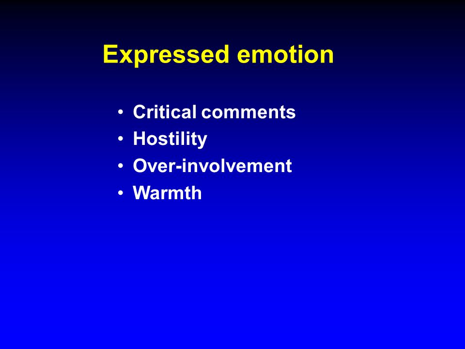 Expressed emotion Critical comments Hostility Over-involvement Warmth