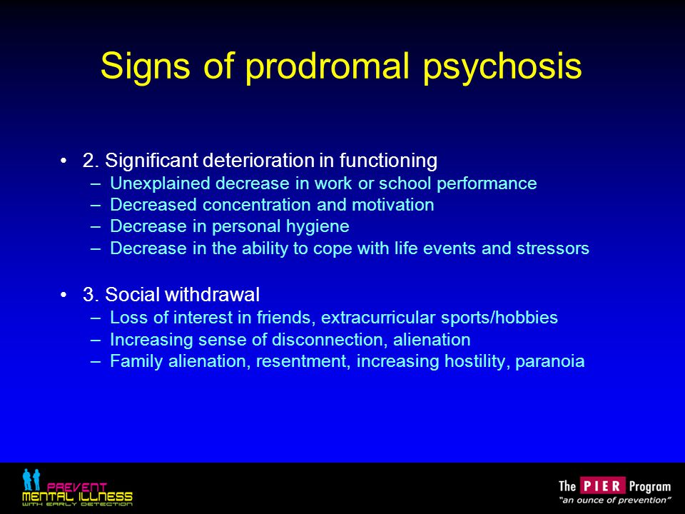 Signs of prodromal psychosis 2.