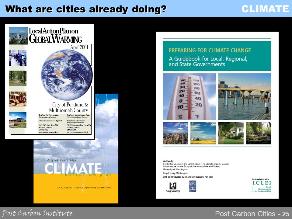 CLIMATE Post Carbon Cities - 25 What are cities already doing