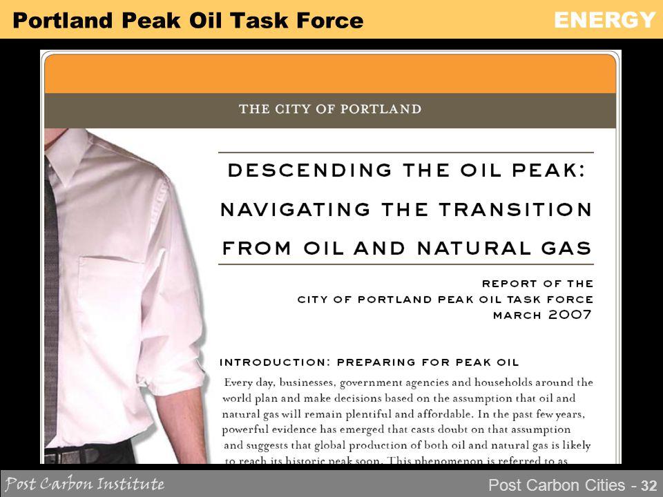 ENERGY Post Carbon Cities - 32 Portland Peak Oil Task Force
