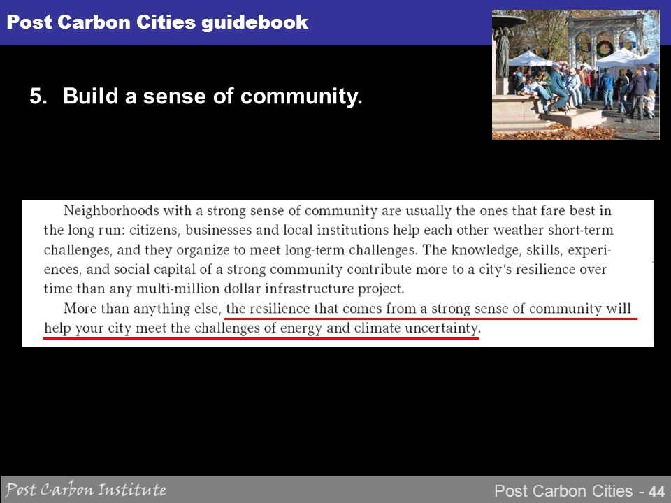 ENERGY Post Carbon Cities - 44 Post Carbon Cities guidebook 5.Build a sense of community.