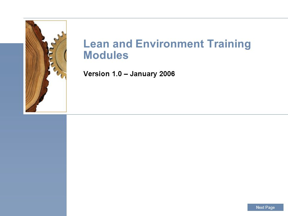 Lean and Environment Training Modules Version 1.0 – January 2006 Next Page