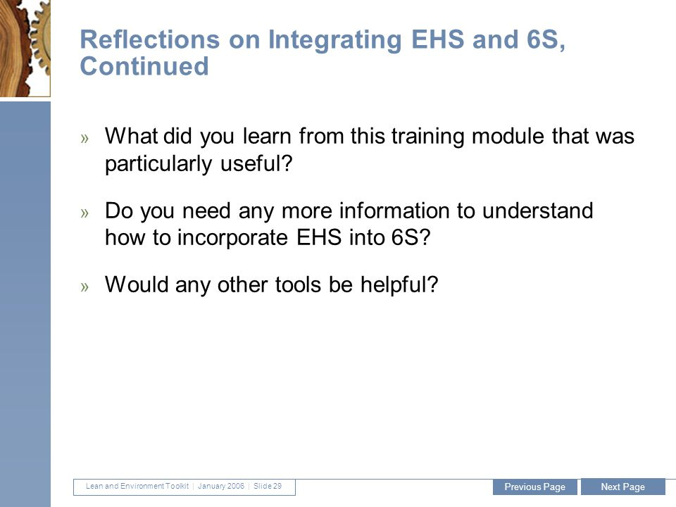 Lean and Environment Toolkit | January 2006 | Slide 29 29 Reflections on Integrating EHS and 6S, Continued » What did you learn from this training module that was particularly useful.