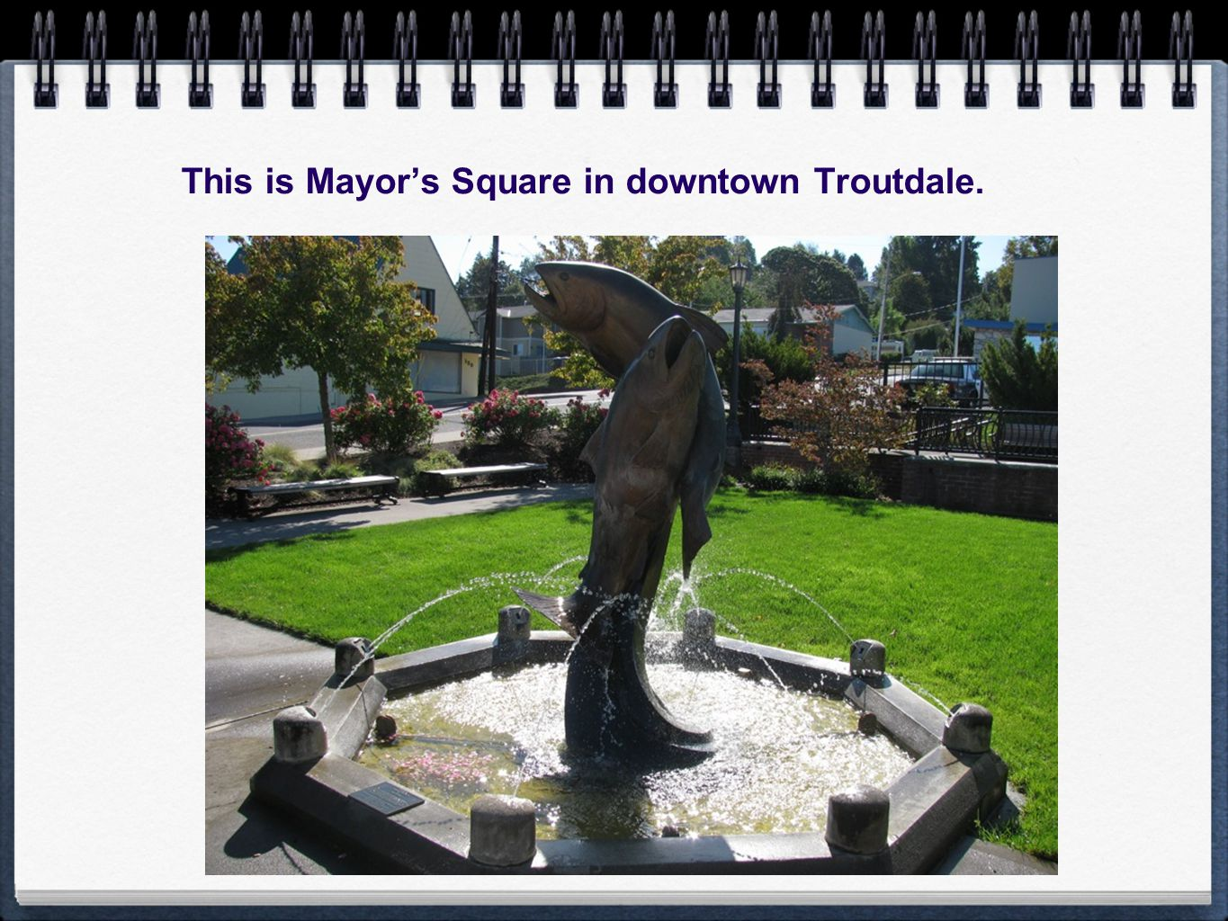 This is Mayor's Square in downtown Troutdale.