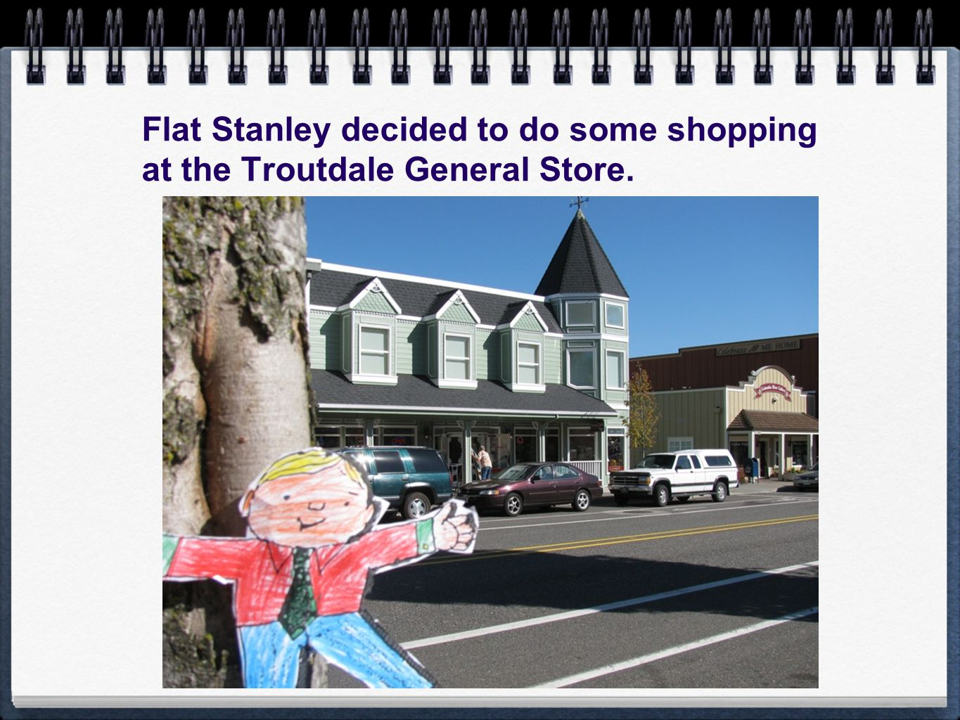 Flat Stanley decided to do some shopping at the Troutdale General Store.