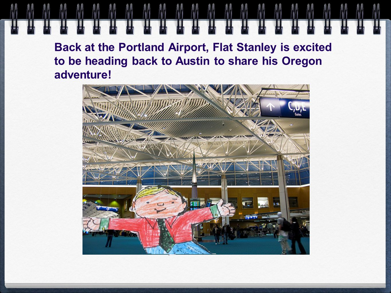 Back at the Portland Airport, Flat Stanley is excited to be heading back to Austin to share his Oregon adventure!