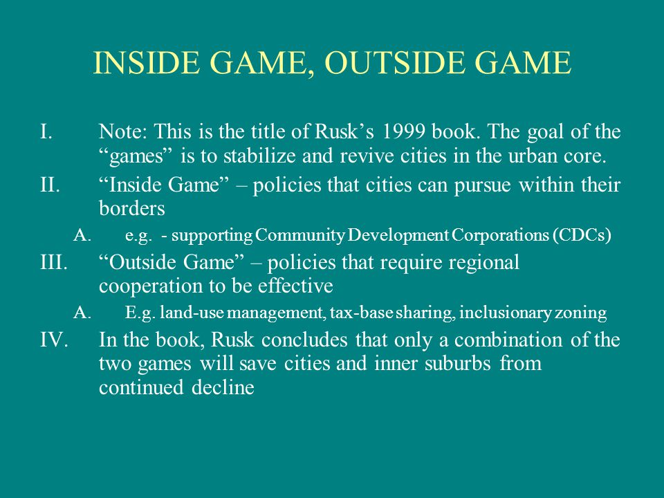 INSIDE GAME, OUTSIDE GAME I.Note: This is the title of Rusk's 1999 book.