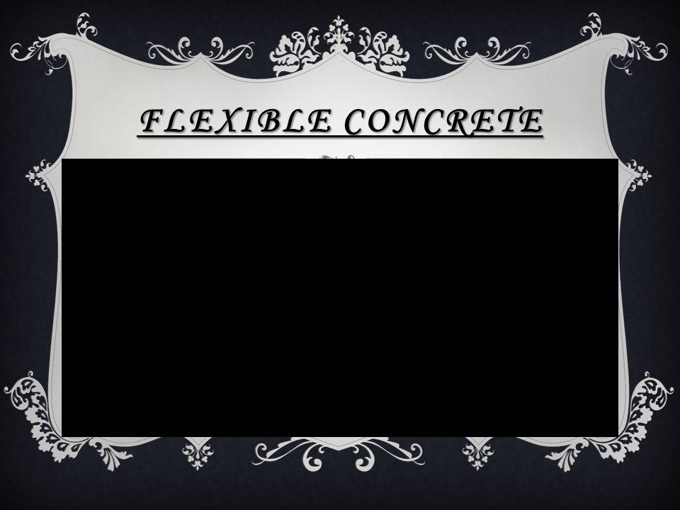 FLEXIBLE CONCRETE