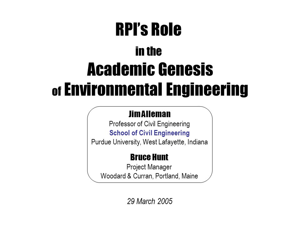 Environmental Engineering (RPI) Environmental Engineering Sciences (Florida) Environmental Engineering and Science (Clemson)