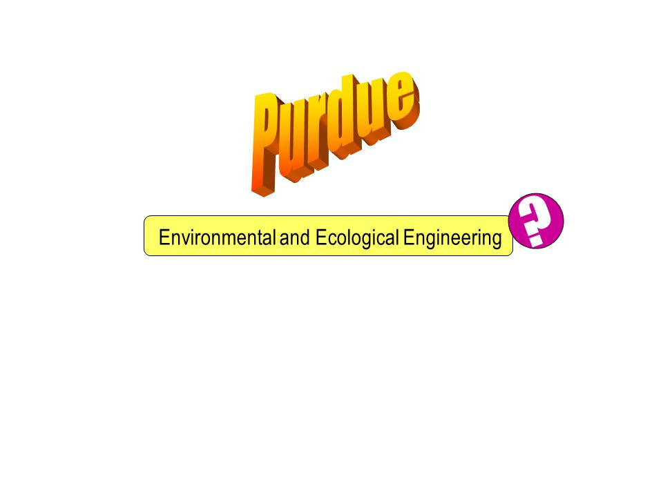 Environmental and Ecological Engineering ?