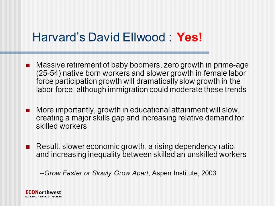 Harvard's David Ellwood : Yes.